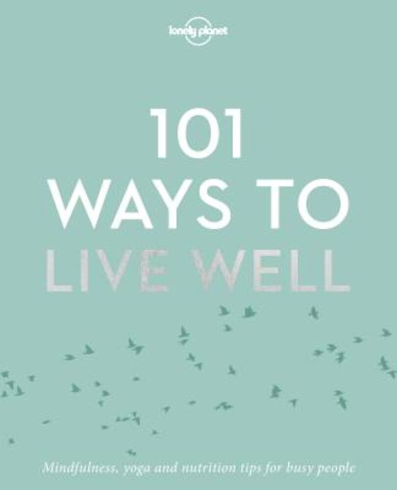 101 Ways to Live Well, Paperback