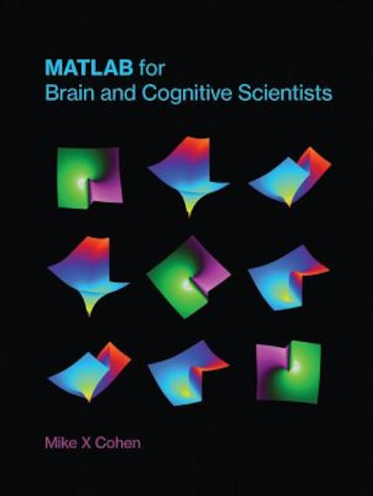 MATLAB for Brain and Cognitive Scientists, Hardcover