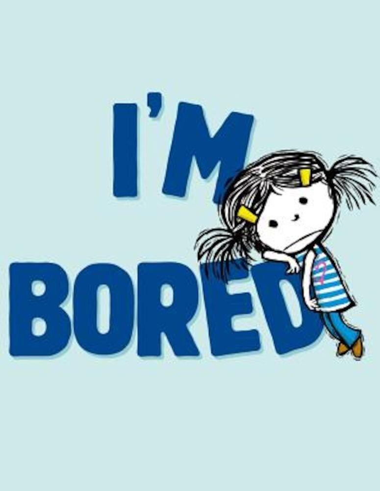 I'm Bored, Hardcover