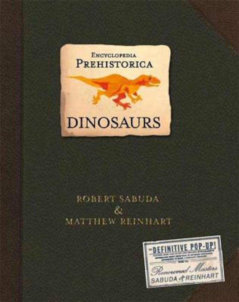 Encyclopedia Prehistorica Dinosaurs: The Definitive Pop-Up, Hardcover