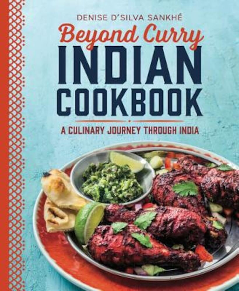 Beyond Curry Indian Cookbook: A Culinary Journey Through India, Paperback