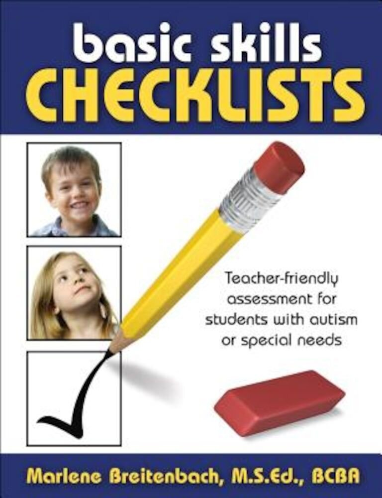 Basic Skills Checklists: Teacher-Friendly Assessment for Students with Autism or Special Needs, Paperback
