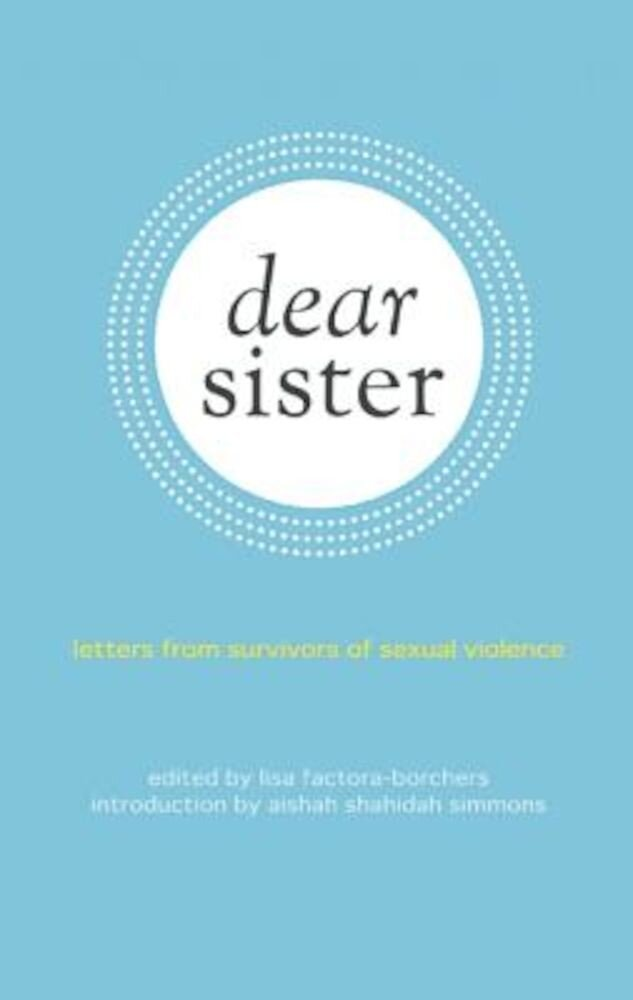 Dear Sister: Letters from Survivors of Sexual Violence, Paperback