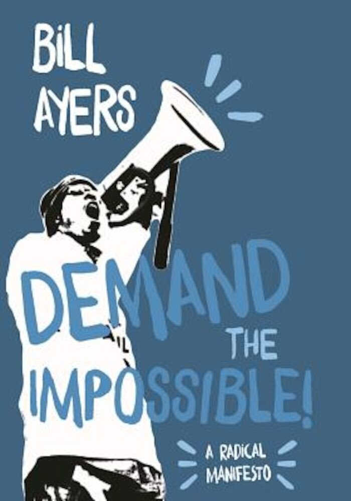Demand the Impossible!: A Radical Manifesto, Paperback