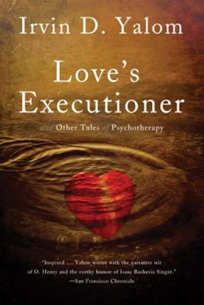 Love's Executioner: And Other Tales of Psychotherapy, Paperback