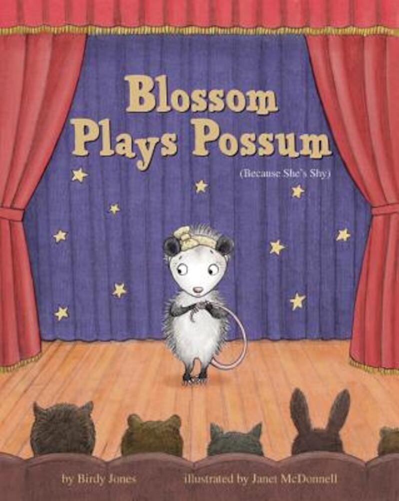 Blossom Plays Possum: (Because She's Shy), Hardcover