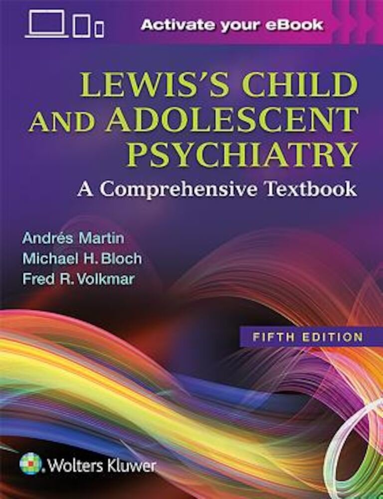 Lewis's Child and Adolescent Psychiatry: A Comprehensive Textbook, Hardcover