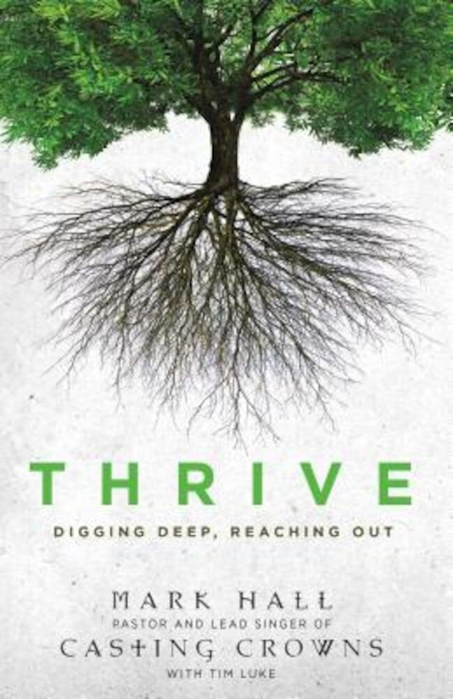 Thrive: Digging Deep, Reaching Out, Paperback