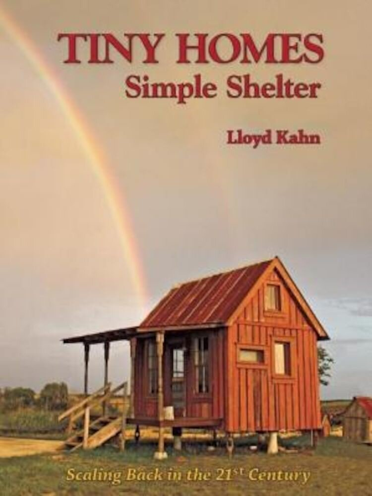 Tiny Homes: Simple Shelter: Scaling Back in the 21st Century, Paperback