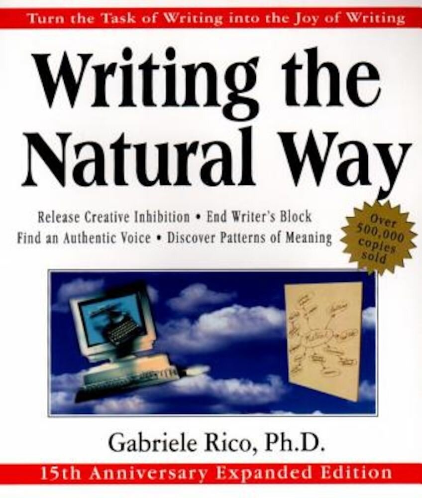 Writing the Natural Way: Turn the Task of Writing Into the Joy of Writing, Paperback