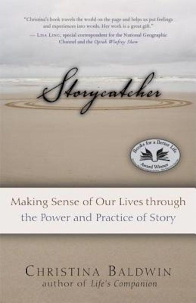 Storycatcher: Making Sense of Our Lives Through the Power and Practice of Story, Paperback