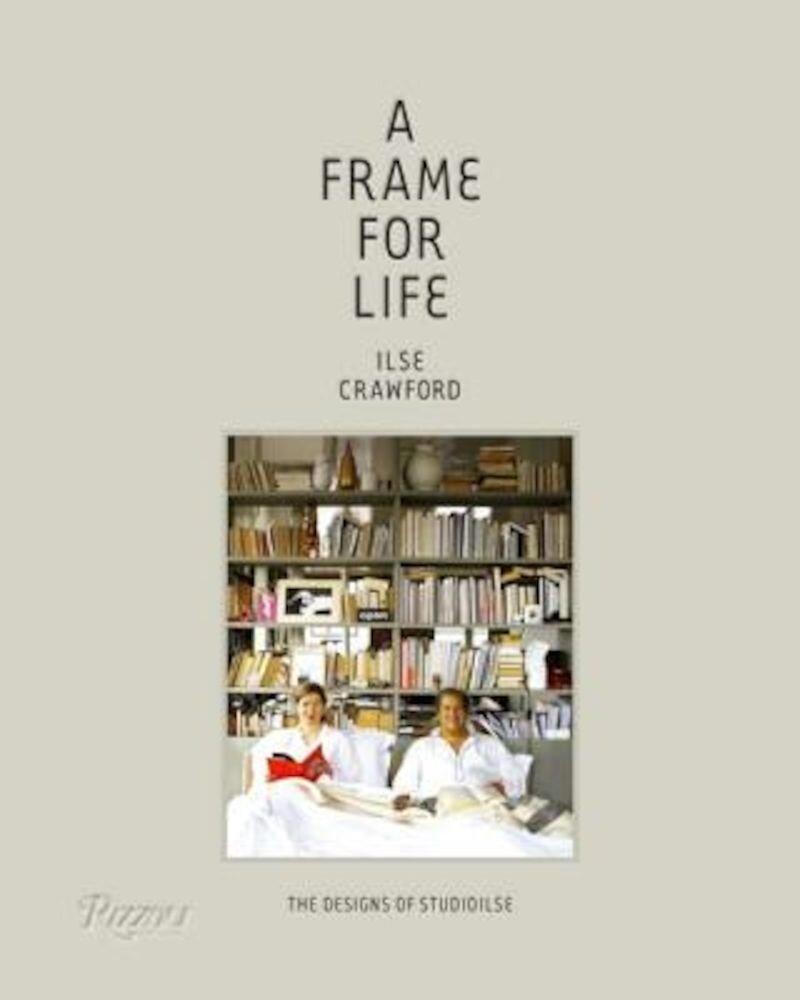 A Frame for Life: The Designs of Studioilse, Hardcover