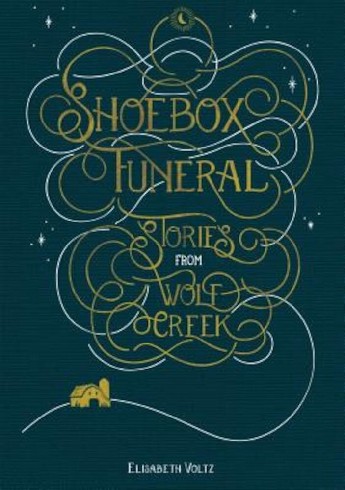 Shoebox Funeral: Stories from Wolf Creek, Hardcover