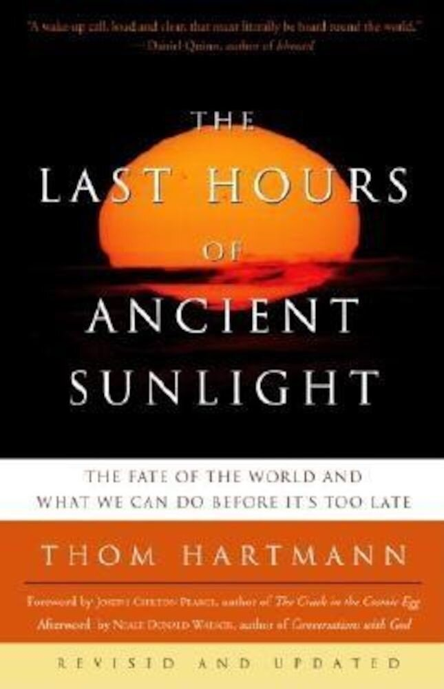 The Last Hours of Ancient Sunlight: Revised and Updated: The Fate of the World and What We Can Do Before It's Too Late, Paperback