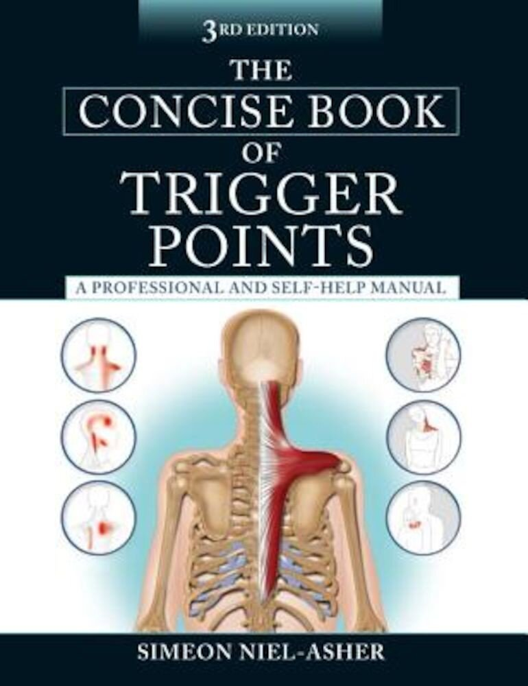 The Concise Book of Trigger Points, Third Edition: A Professional and Self-Help Manual, Paperback