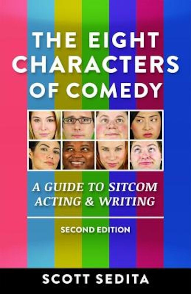 The Eight Characters of Comedy: A Guide to Sitcom Acting & Writing, Paperback