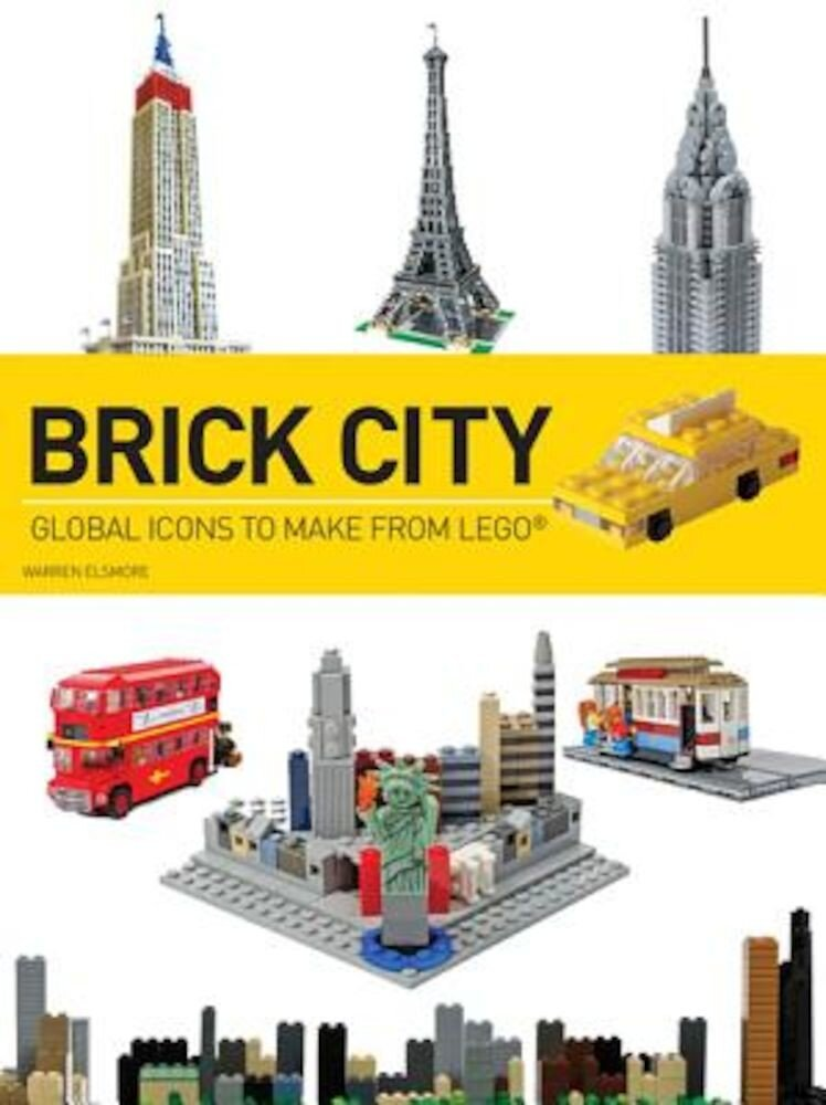Brick City: Global Icons to Make from Lego, Paperback