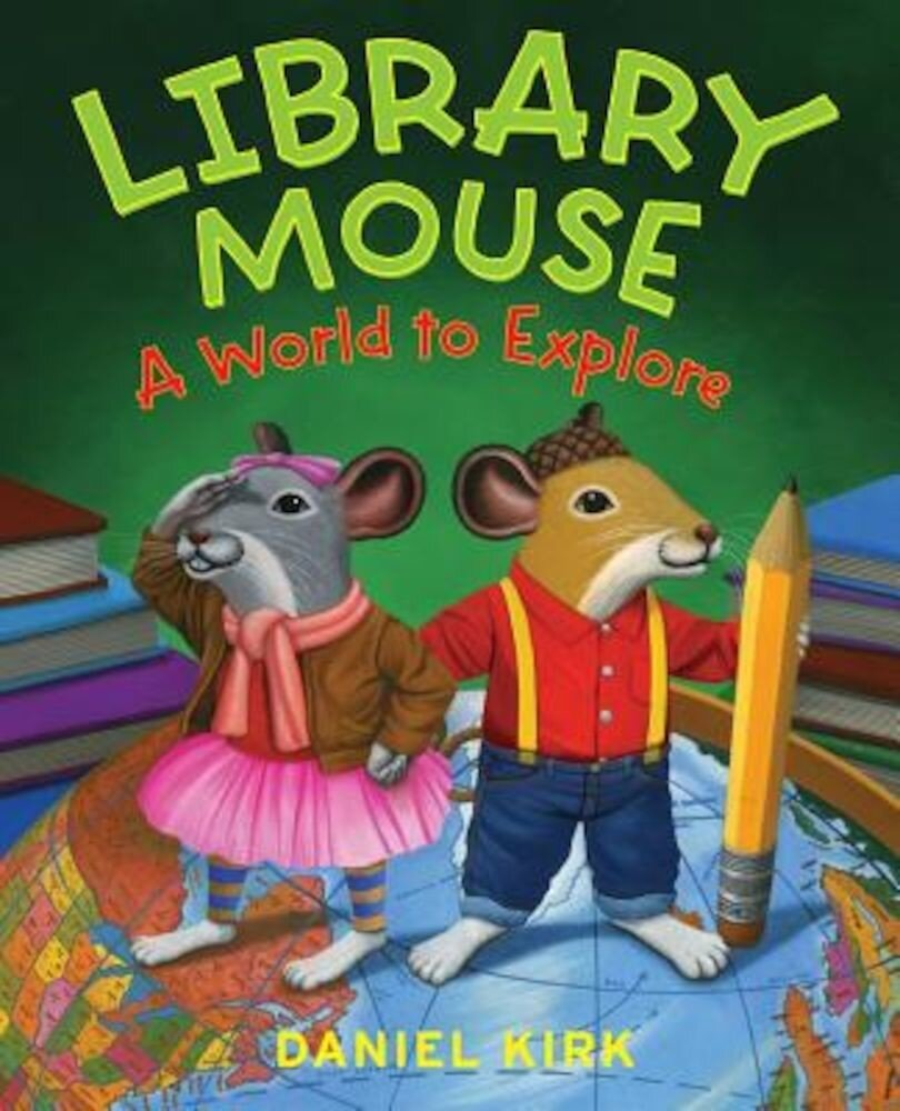 Library Mouse: A World to Explore, Hardcover