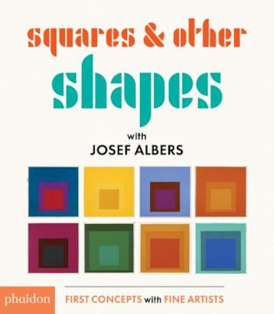 Squares & Other Shapes: With Josef Albers, Hardcover