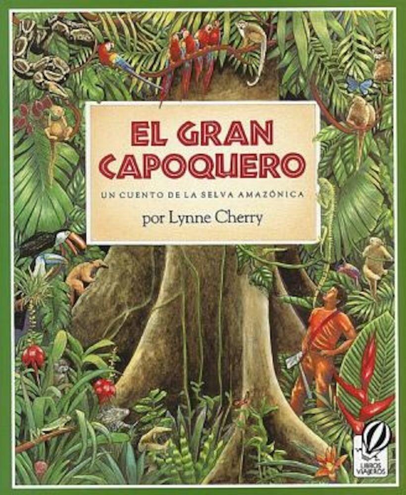 El Gran Capoquero: Un Cuento de La Selva Amazonica, Paperback