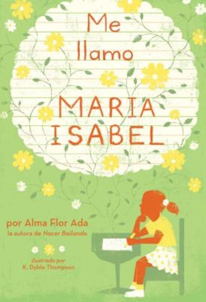 Me Llamo Maria Isabel (My Name Is Maria Isabel), Paperback