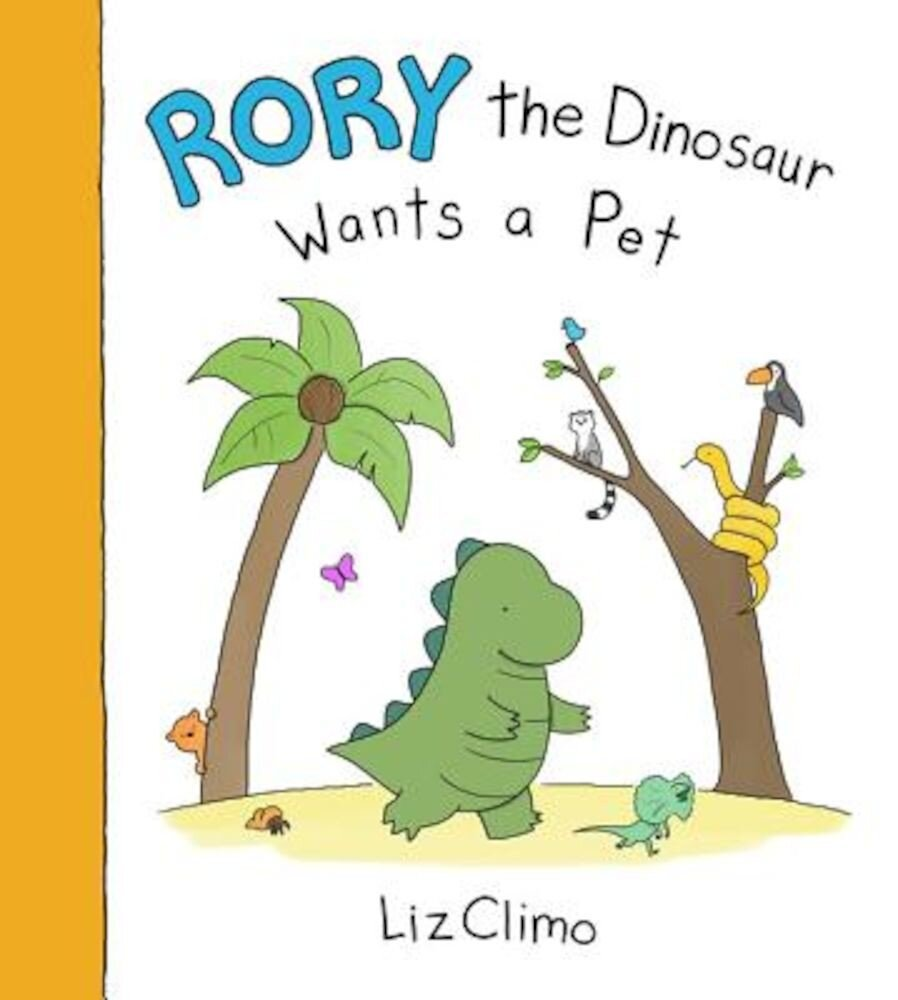 Rory the Dinosaur Wants a Pet, Hardcover