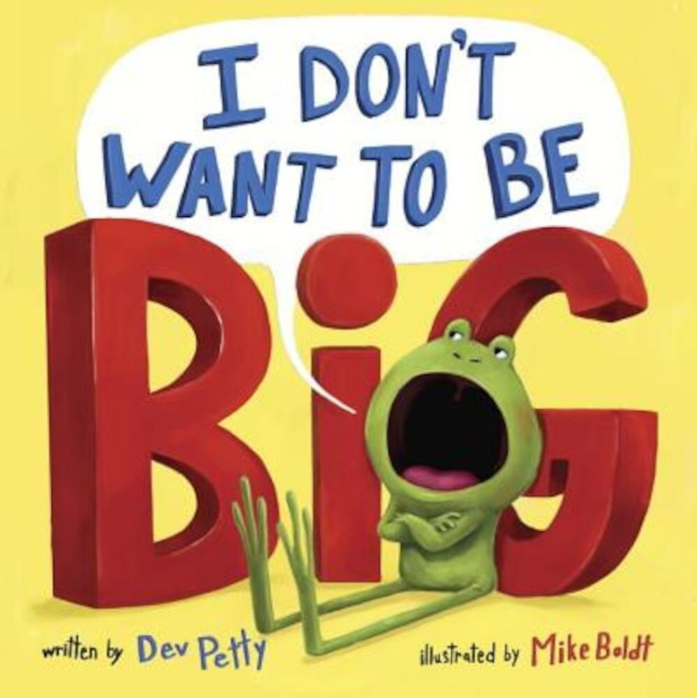 I Don't Want to Be Big, Hardcover