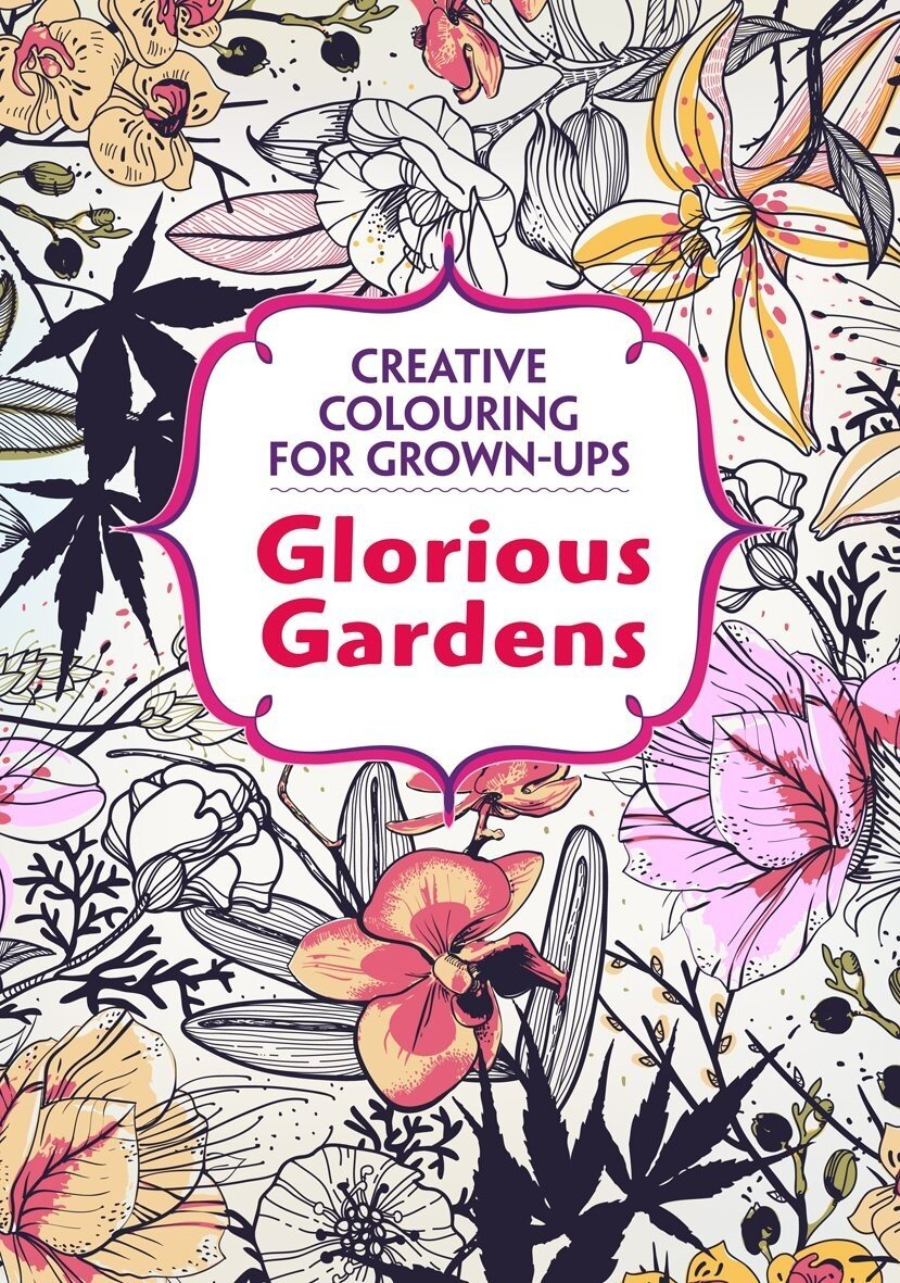 Glorious Gardens Creative Colouring for Grown-Ups