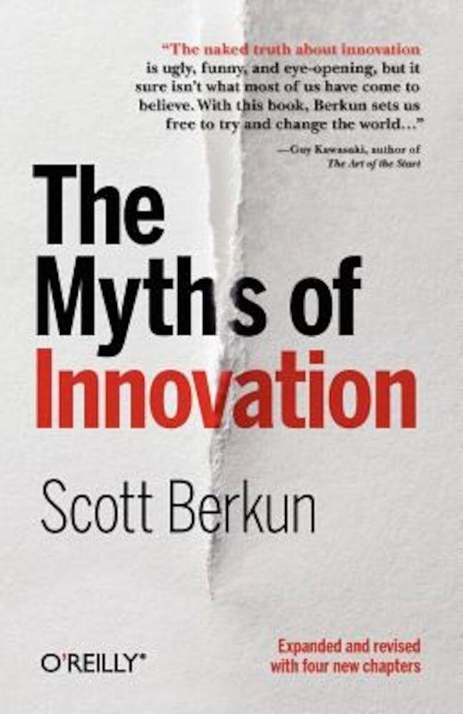 The Myths of Innovation, Paperback