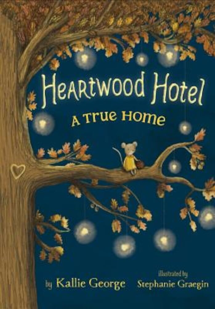 Heartwood Hotel: A True Home, Hardcover