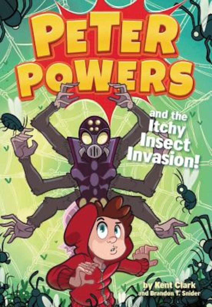 Peter Powers and the Itchy Insect Invasion!, Hardcover