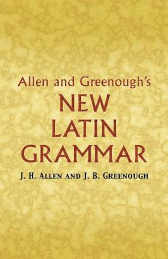Allen and Greenough's New Latin Grammar, Paperback