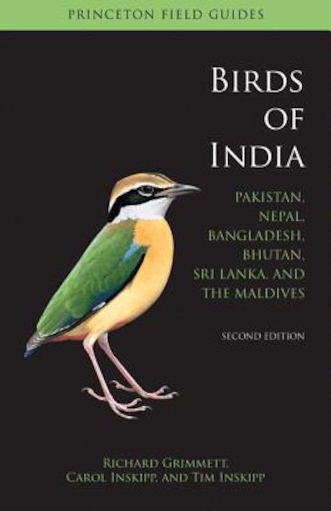 Birds of India: Pakistan, Nepal, Bangladesh, Bhutan, Sri Lanka, and the Maldives, Paperback