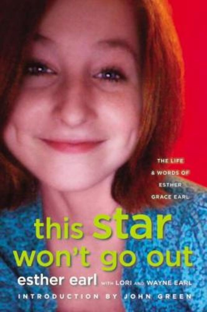 This Star Won't Go Out: The Life and Words of Esther Grace Earl, Hardcover