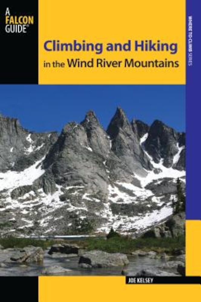 Climbing and Hiking in the Wind River Mountains, Paperback