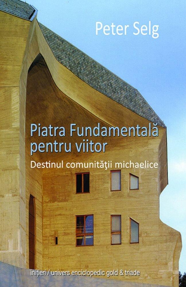 Piatra Fundamentala pentru viitor