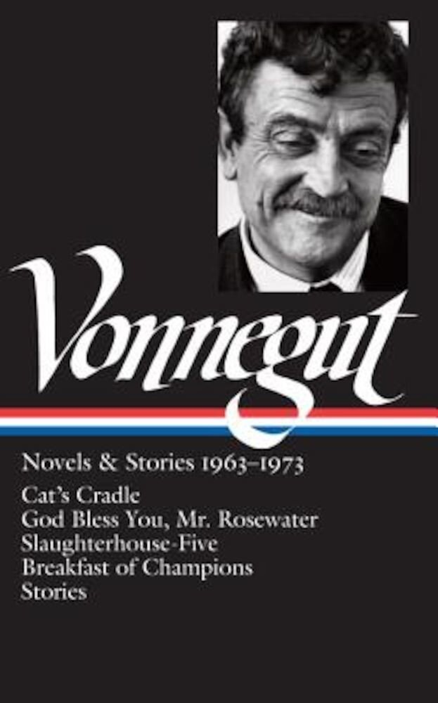 Kurt Vonnegut: Novels & Stories 1963-1973, Hardcover