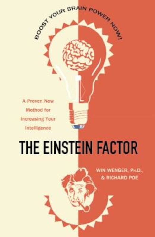 The Einstein Factor: A Proven New Method for Increasing Your Intelligence, Paperback