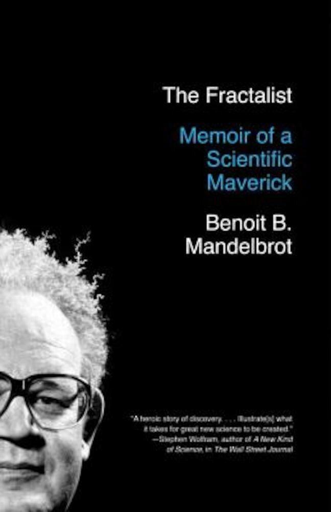 The Fractalist: Memoir of a Scientific Maverick, Paperback