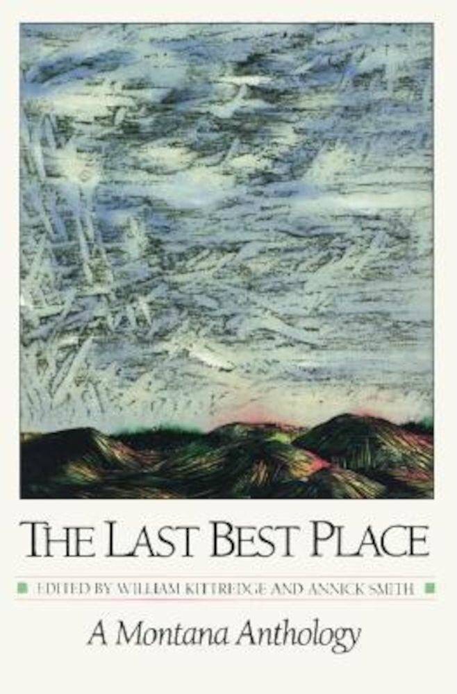 The Last Best Place: A Montana Anthology, Paperback