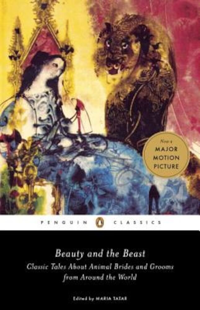 Beauty and the Beast: Classic Tales about Animal Brides and Grooms from Around the World, Paperback