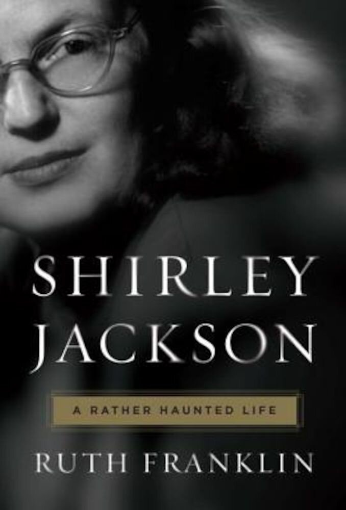 Shirley Jackson: A Rather Haunted Life, Hardcover