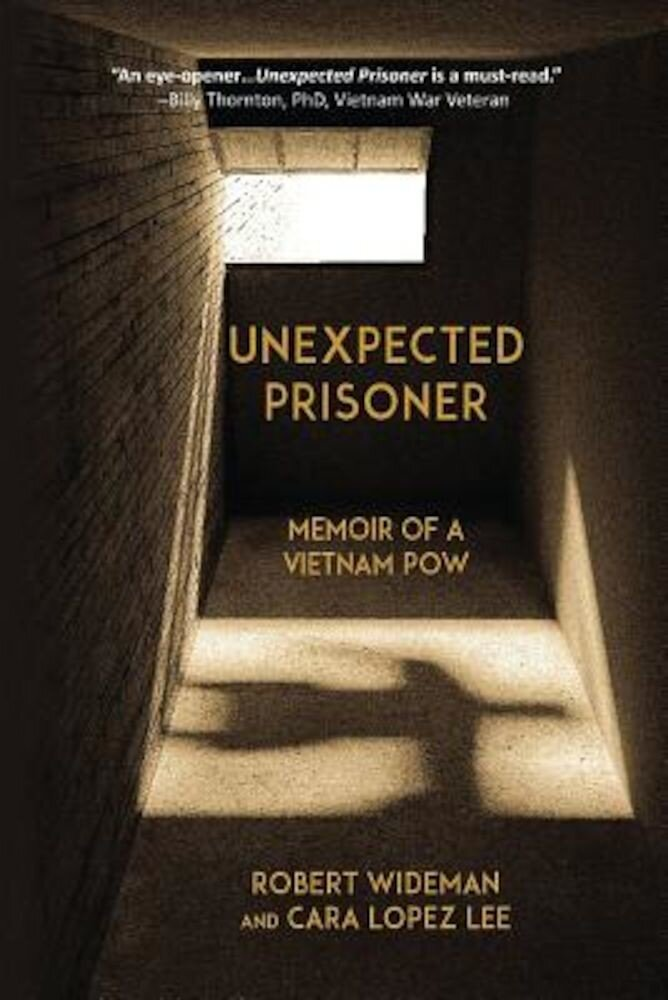 Unexpected Prisoner: Memoir of a Vietnam POW, Paperback