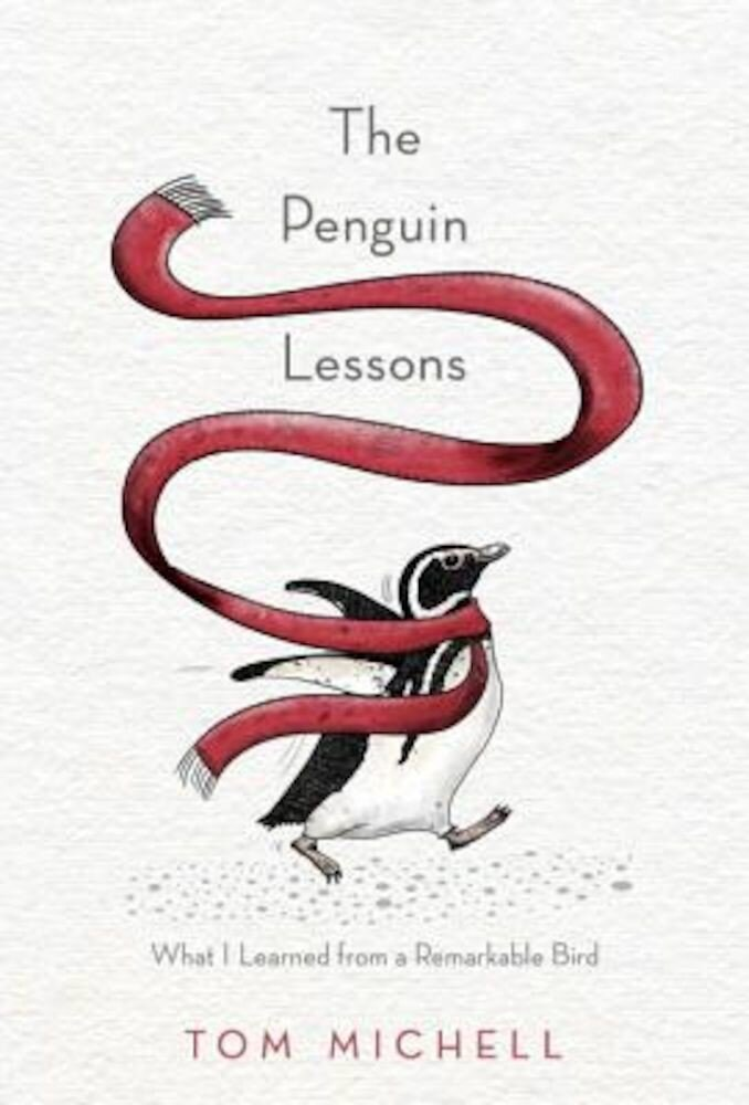 The Penguin Lessons: What I Learned from a Remarkable Bird, Hardcover