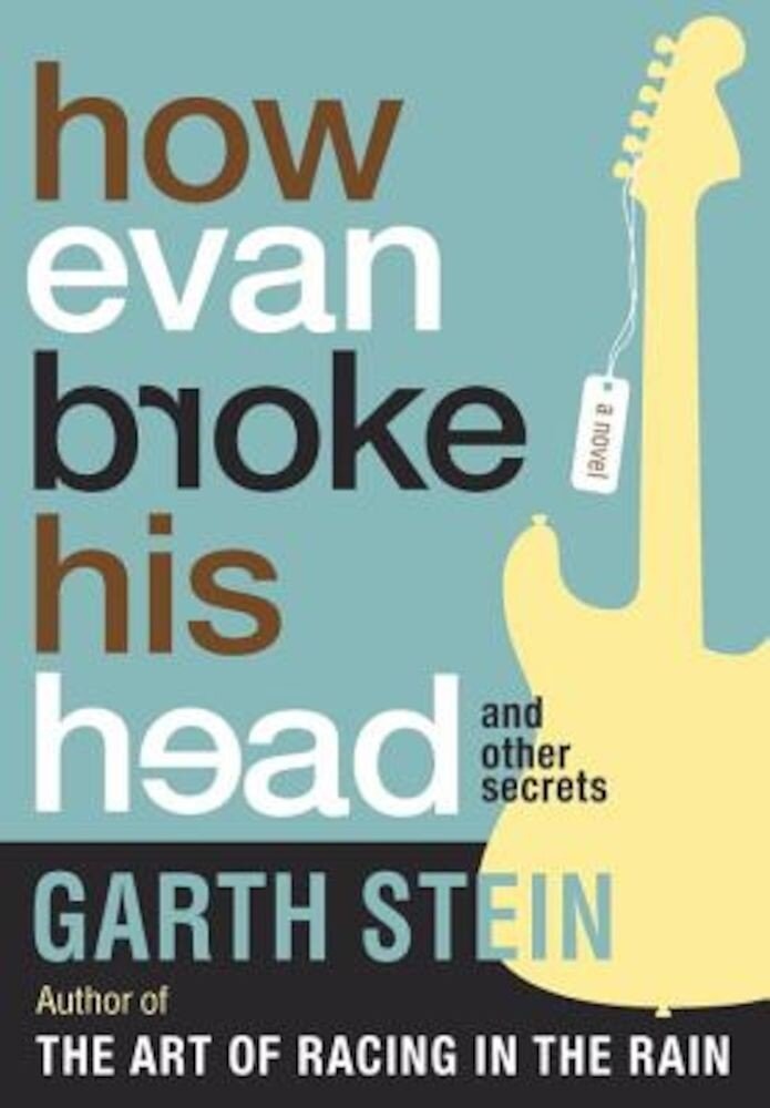 How Evan Broke His Head and Other Secrets, Paperback