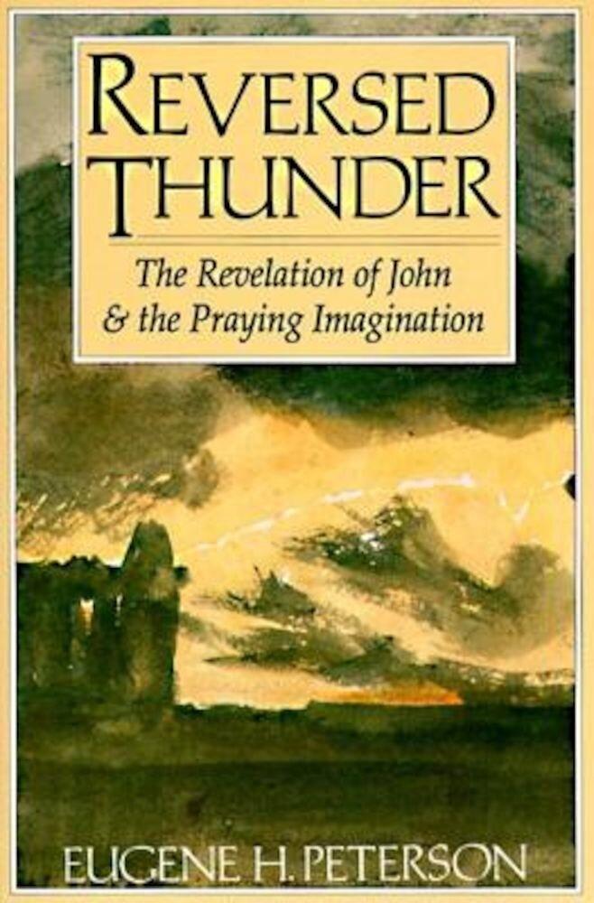 Reversed Thunder: The Revelation of John and the Praying Imagination, Paperback