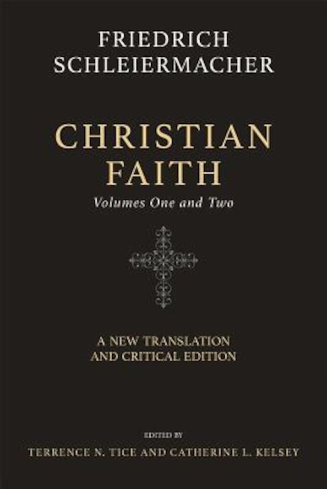 Christian Faith (Two-Volume Set): A New Translation and Critical Edition, Hardcover