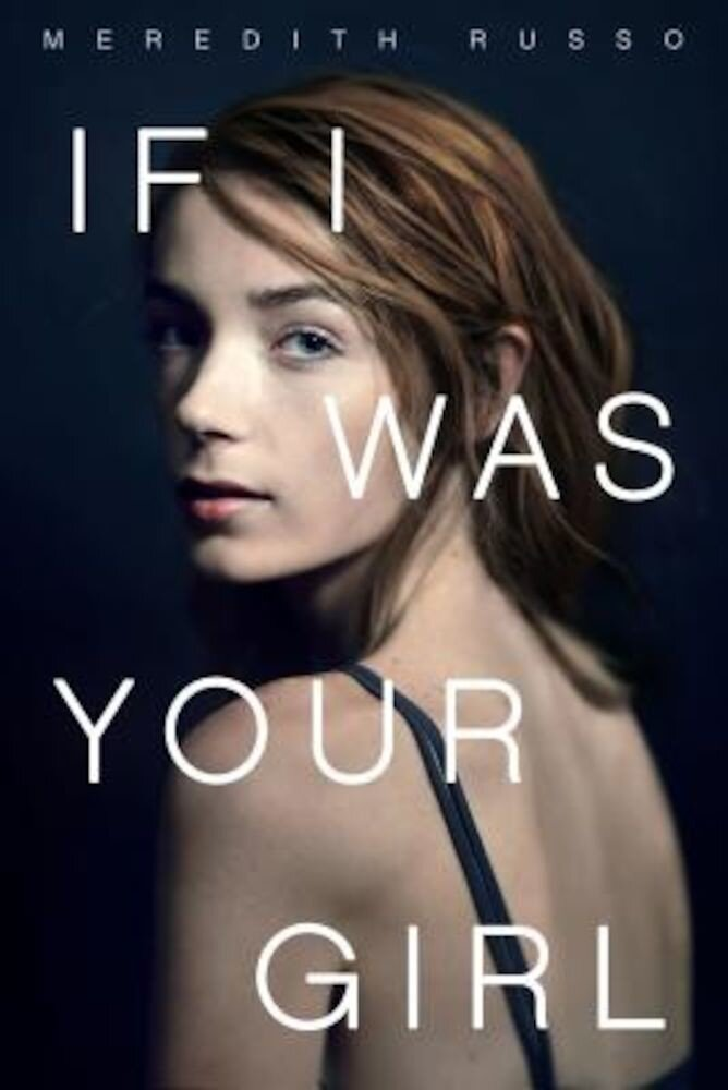If I Was Your Girl, Hardcover