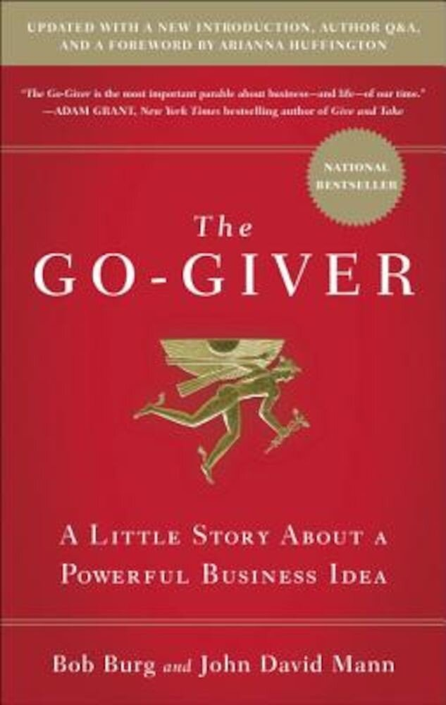 The Go-Giver: A Little Story about a Powerful Business Idea, Hardcover