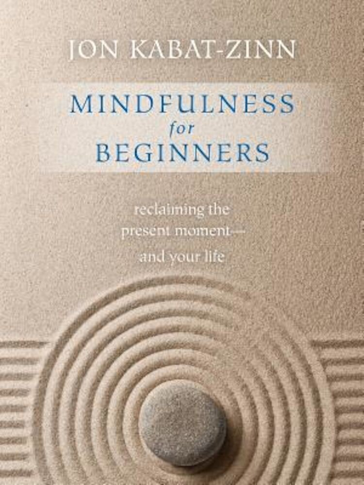 Mindfulness for Beginners: Reclaiming the Present Moment--And Your Life, Paperback